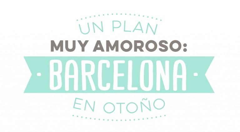 Un plan muy amoroso: Barcelona en otoño