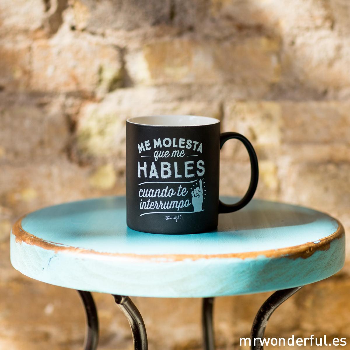 mrwonderful_8436547191444_WON-196_TAZA_Taza-Negra_Me-molesta-que-me-hables-cuando-te-interrumpo-5