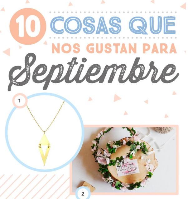 10 cosas que nos gustan para Septiembre