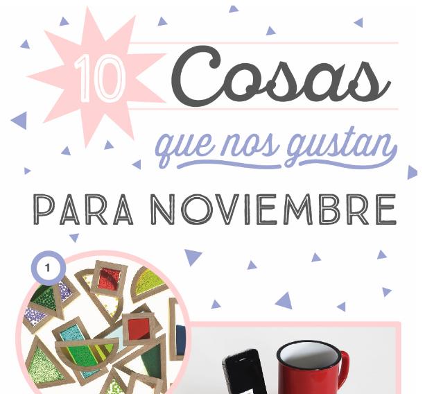 10 cosas que nos gustan para Noviembre