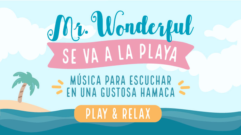 ¡Nueva playlist para tus orejas! Mr. Wonderful se va a la playa, prepárate para el chapuzón sonoro, baby.