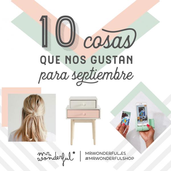 10 cosas que nos pirran para septiembre