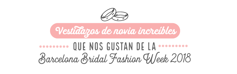 Vestidos de la Barcelona Bridal Fashion Week