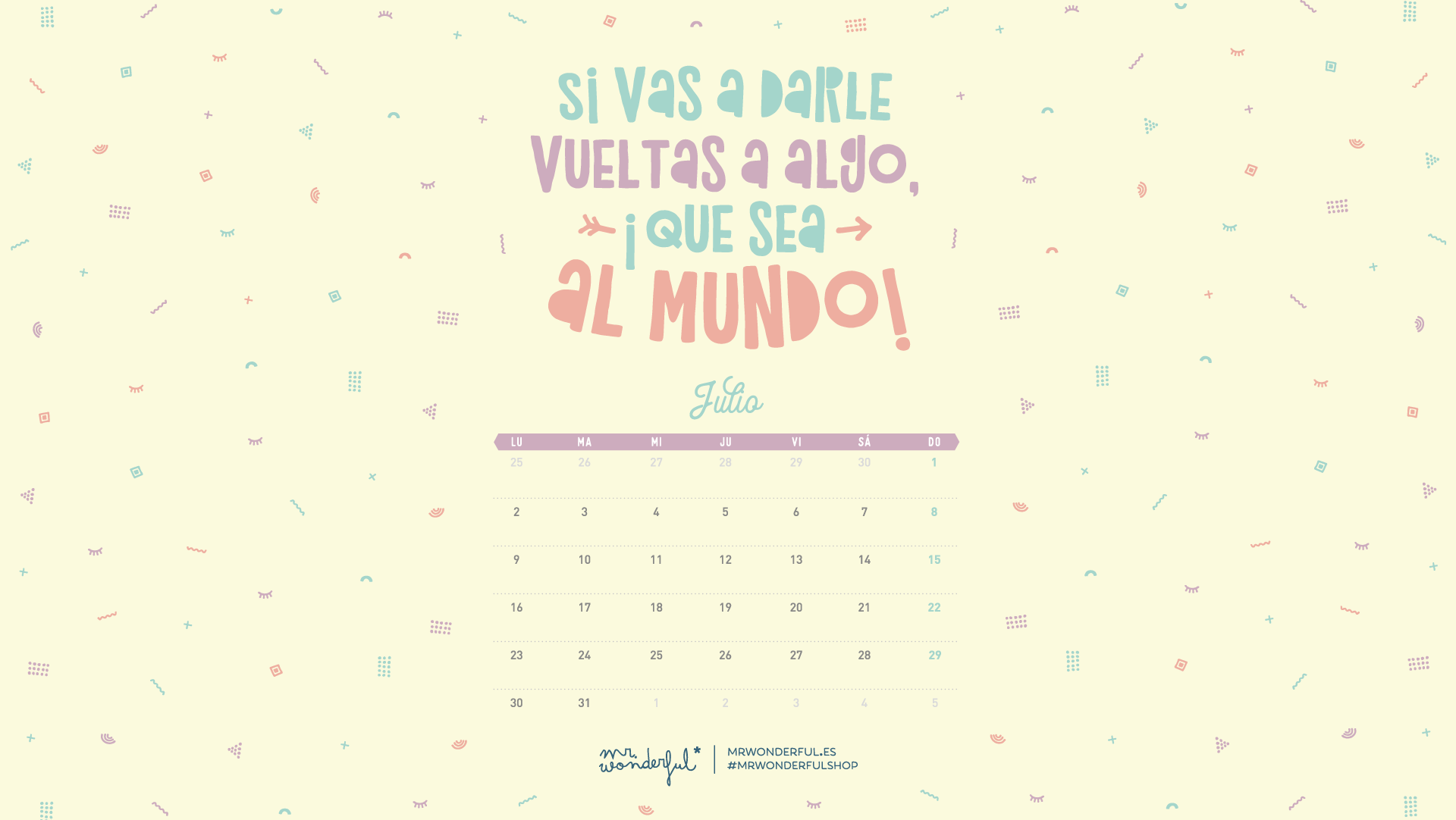 Calendario Julio 2019 Mr Wonderful.Fondos De Pantalla Descargables Mr Wonderful 2018 Onlyness